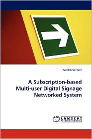 A Subscription-Based Multi-User Digital Signage Networked System - Kabilen Sornum
