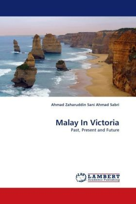 Malay In Victoria - Past, Present and Future