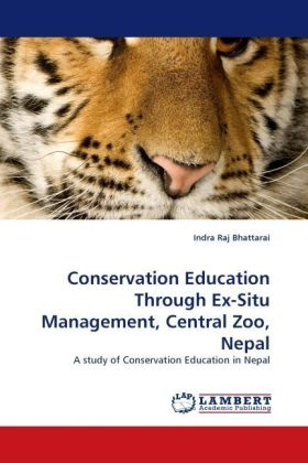 Conservation Education Through Ex-Situ Management, Central Zoo, Nepal - A study of Conservation Education in Nepal