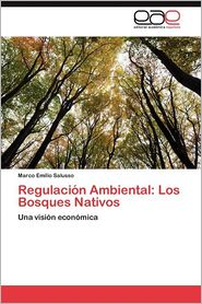 Regulacion Ambiental: Los Bosques Nativos