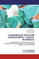 MANDIBULAR FRACTURE MANAGEMENT- A NOVEL TECHNIQUE - Amit Dhawan; Jayaprasad Shetty; Sumeet Sandhu