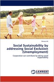 Social Sustainability By Addressing Social Exclusion (Unemployment) - Pervaiz Ali