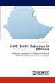Child Health Outcomes in Ethiopia - Henoch Derbew