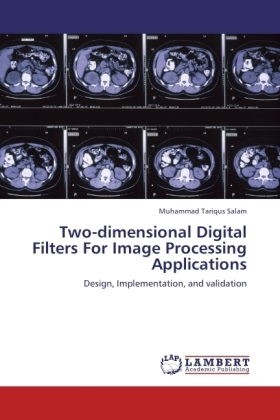 Two-dimensional Digital Filters For Image Processing Applications - Design, Implementation, and validation
