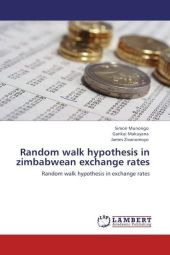 Random walk hypothesis in zimbabwean exchange rates - Simon Munongo