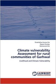 Climate Vulnerability Assessment for Rural Communities of Garhwal - Shashidhar Kumar Jha, Rajeev Pandey, Ramanand Jha