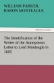 The Identification of the Writer of the Anonymous Letter to Lord Monteagle in 1605 - William Parker Monteagle