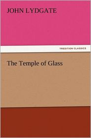 The Temple of Glass - John Lydgate