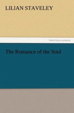 The Romance of the Soul - Staveley, Lilian