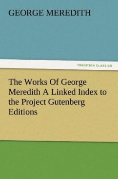 The Works Of George Meredith A Linked Index to the Project Gutenberg Editions - Meredith, George