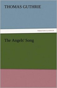 The Angels' Song - Thomas Guthrie
