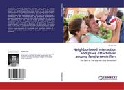 Link, Sander: Neighborhood interaction and place attachment among family gentrifiers