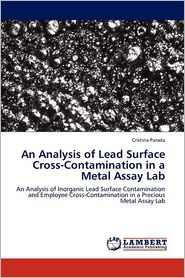 An Analysis of Lead Surface Cross-Contamination in a Metal Assay Lab - Cristina Parada