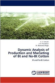 Dynamic Analysis of Production and Marketing of Bt and No-Bt Cotton - C. S. Yatnalli, S. G. Hundekar, Sri. Basavaraj Huggi