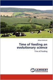 Time Of Feeding An Evolutionary Science - Akbar Nikkhah