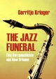 THE JAZZ FUNERAL - Gerritje Krieger