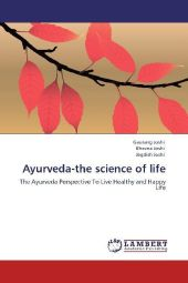 Ayurveda-the science of life - Gaurang Joshi