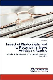 Impact of Photographs and its Placement in News Articles on Readers