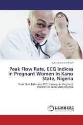 Peak Flow Rate, ECG indices in Pregnant Women in Kano State, Nigeria - Salisu Ibrahim Ahmed