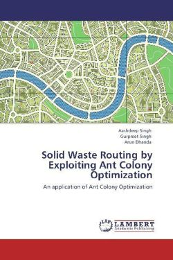 Solid Waste Routing by Exploiting Ant Colony Optimization: An application of Ant Colony Optimization