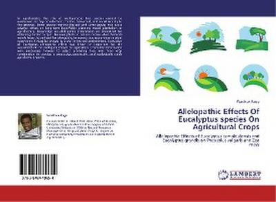 Allelopathic Effects Of Eucalyptus species On Agricultural Crops - Wasihun Regu