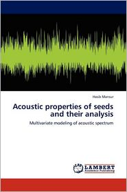 Acoustic Properties Of Seeds And Their Analysis - Hasib Mansur