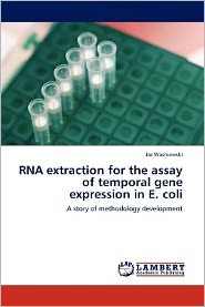 RNA extraction for the assay of temporal gene expression in E. coli - Jas Wasniewski