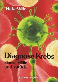 Diagnose Krebs - Wille, Heike