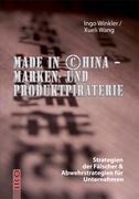 Ingo J. Winkler;Xueli Wang: Made in China, Marken- und Produktpiraterie