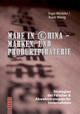 Made in China, Marken- und Produktpiraterie - Ingo J. Winkler;  Xueli Wang
