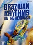 Brazilian Rhythms on the Keyboard: Klavier/Keyboard - Brazilian Rhythms on the Keyboard: Klavier/Keyboard