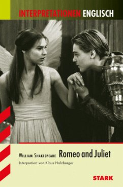 Interpretationen - Englisch Shakespeare: Romeo and Juliet - Shakespeare, William