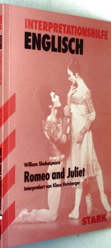 Romeo und Julia - Interpretationshilfe Englisch - William Shakespeare, Klaus Holzberger (Interpretation)