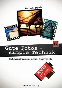 Gute Fotos - simple Technik - Daub, Bernd