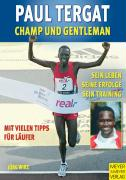 Paul Tergat: Champ und Gentleman