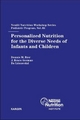 Personalized Nutrition for the Diverse Needs of Infants and Children - D.M. Bier; J.B. German; B. Lönnerdal