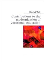 Contributions to the Modernization of Vocational Education - Woll, Helmut
