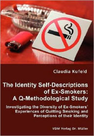 The Identity Self-Descriptions of Ex-Smokers: A Q-Methodological Study - Claudia Kufeld