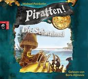 Peinkofer, Michael: Piratten! 05. Die Schatzinsel