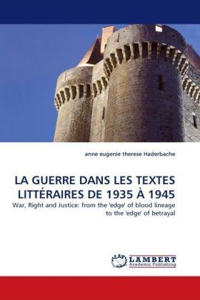 LA GUERRE DANS LES TEXTES LITTÉRAIRES DE 1935 À 1945 - War, Right and Justice: from the 'edge' of blood lineage to the 'edge' of betrayal