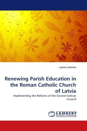 Renewing Parish Education in the Roman Catholic Church of Latvia - Implementing the Reforms of the Second Vatican Council