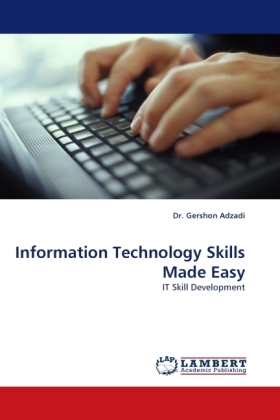 Information Technology Skills Made Easy - IT Skill Development
