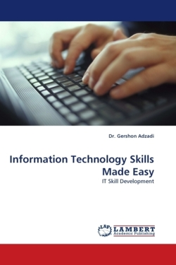 Information Technology Skills Made Easy