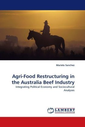 Agri-Food Restructuring in the Australia Beef Industry - Integrating Political Economy and Sociocultural Analyses