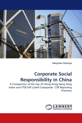 Corporate Social Responsibility in China - A Comparison of the top 20 Hong-Kong Hang Seng Index and FTSE100 Listed Companies  CSR Reporting Practices