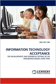 Information Technology Acceptance - Will W. K. Ma
