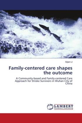 Family-centered care shapes the outcome - A Community-based and Family-centered Care Approach for Stroke Survivors in Wuhan City of China