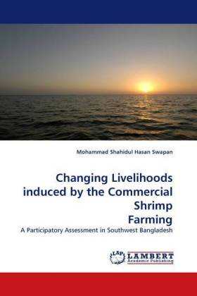 Changing Livelihoods induced by the Commercial Shrimp Farming - A Participatory Assessment in Southwest Bangladesh