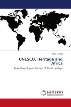 UNESCO, Heritage and Africa: An Anthropological Critique of World Heritage