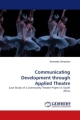 Communicating Development through Applied Theatre - Kennedy Chinyowa